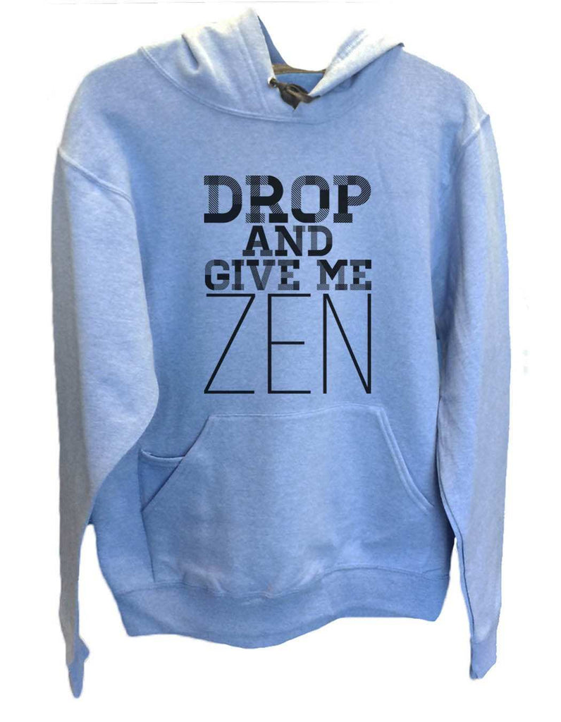 UNISEX HOODIE - Drop And Give Me Zen - FUNNY MENS AND WOMENS HOODED SWEATSHIRTS - 2122 Funny Shirt Small / North Carolina Blue