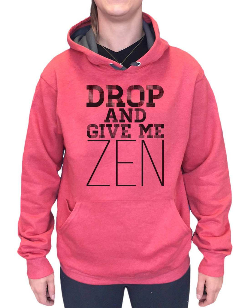 UNISEX HOODIE - Drop And Give Me Zen - FUNNY MENS AND WOMENS HOODED SWEATSHIRTS - 2122 Funny Shirt Small / Cranberry Red