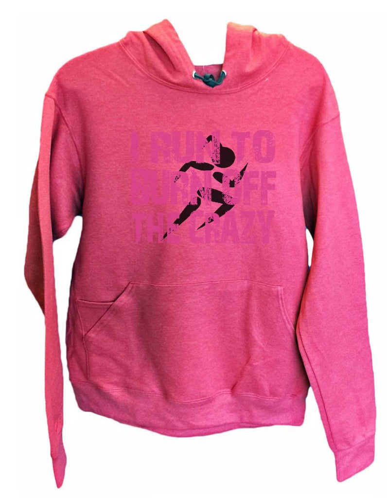 UNISEX HOODIE - I run to burn off the crazy - FUNNY MENS AND WOMENS HOODED SWEATSHIRTS - 703 Funny Shirt Small / Cranberry Red