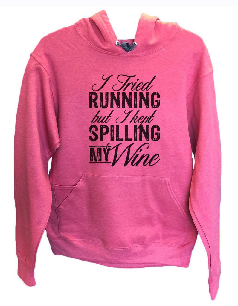 UNISEX HOODIE - I Tried Running But I Kept Spilling My Wine - FUNNY MENS AND WOMENS HOODED SWEATSHIRTS - 2160 - FunnyThreadz.com