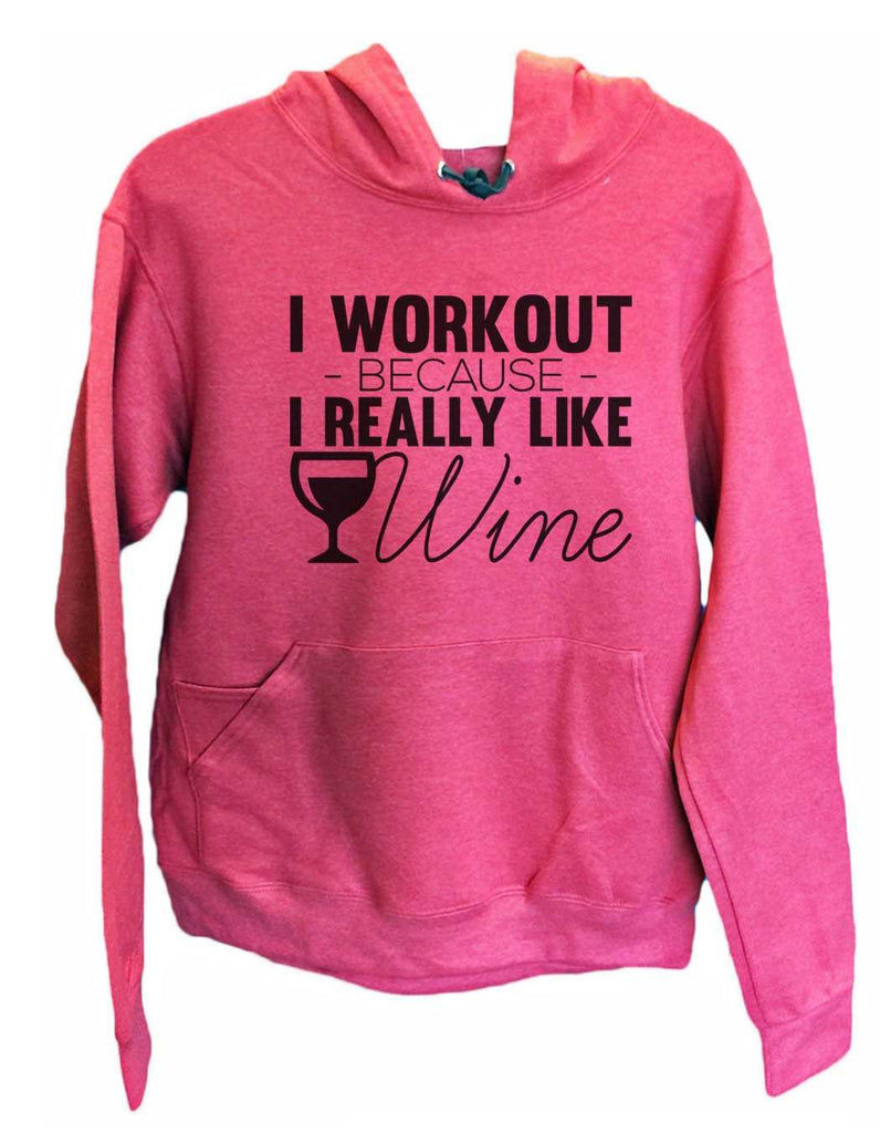 UNISEX HOODIE - I Workout Because I Really Like Wine - FUNNY MENS AND WOMENS HOODED SWEATSHIRTS - 2164 Funny Shirt Small / Cranberry Red