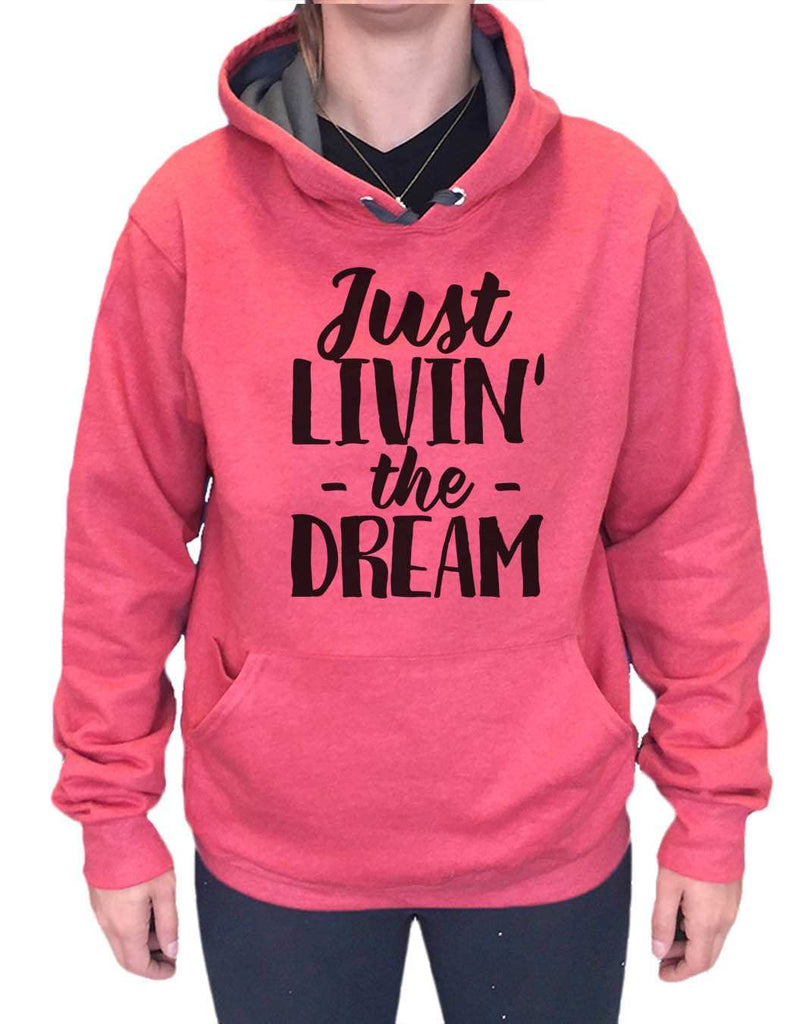 UNISEX HOODIE - Just Livin' The Dream - FUNNY MENS AND WOMENS HOODED SWEATSHIRTS - 2177 - FunnyThreadz.com