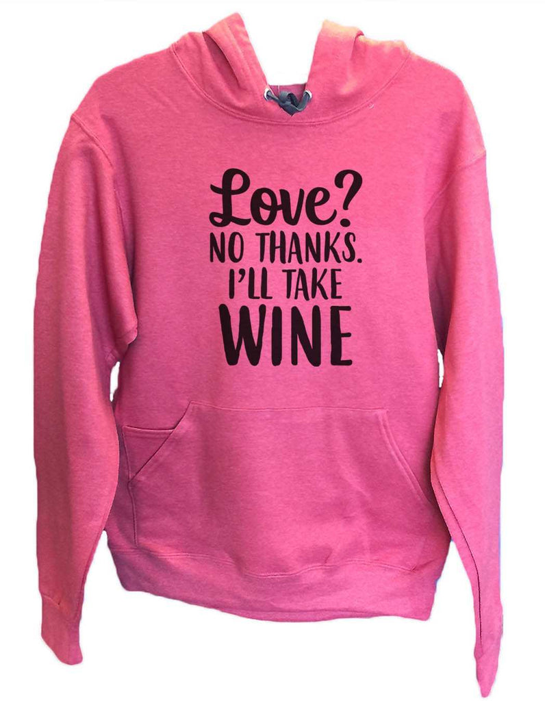 UNISEX HOODIE - Love? No Thanks. I'Ll Take Wine - FUNNY MENS AND WOMENS HOODED SWEATSHIRTS - 2159 Funny Shirt Small / Cranberry Red