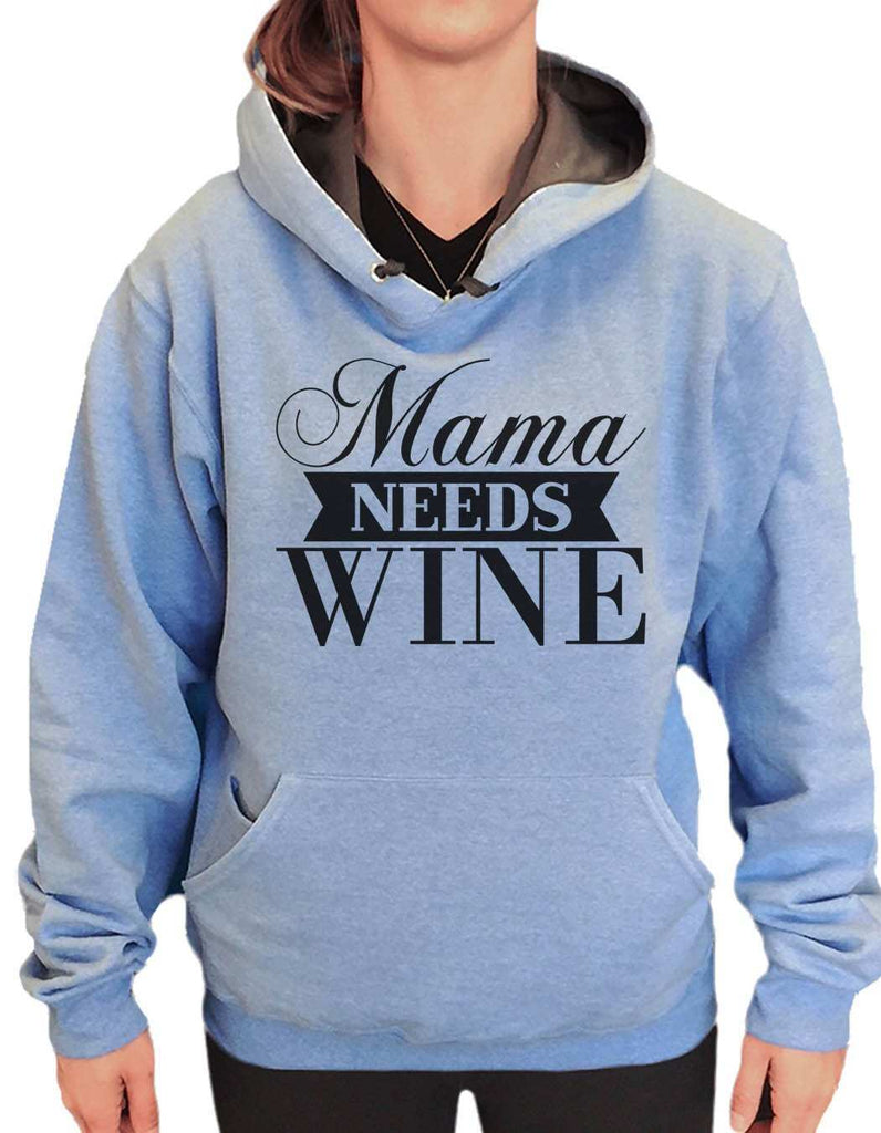 UNISEX HOODIE - Mama Needs Wine - FUNNY MENS AND WOMENS HOODED SWEATSHIRTS - 2147 Funny Shirt Small / North Carolina Blue