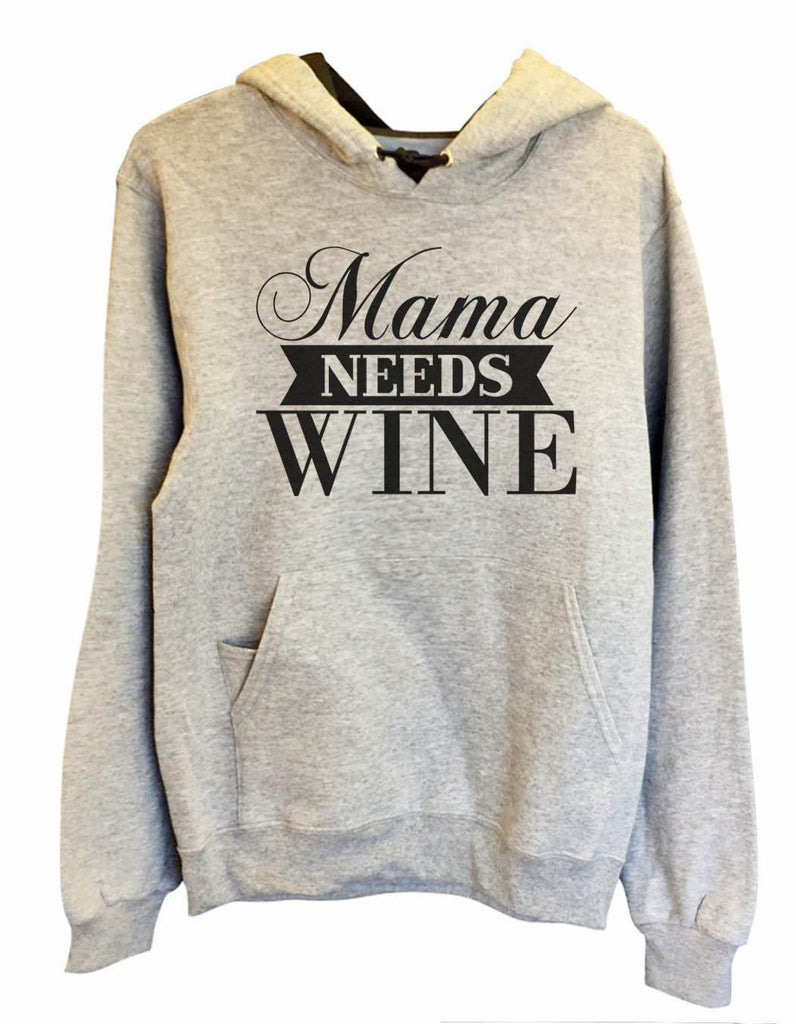 UNISEX HOODIE - Mama Needs Wine - FUNNY MENS AND WOMENS HOODED SWEATSHIRTS - 2147 Funny Shirt Small / Heather Grey