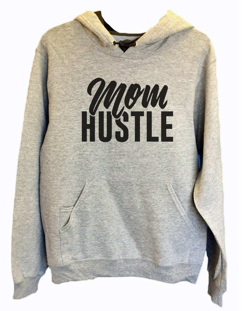 UNISEX HOODIE - Mom Hustle - FUNNY MENS AND WOMENS HOODED SWEATSHIRTS - 2178 Funny Shirt