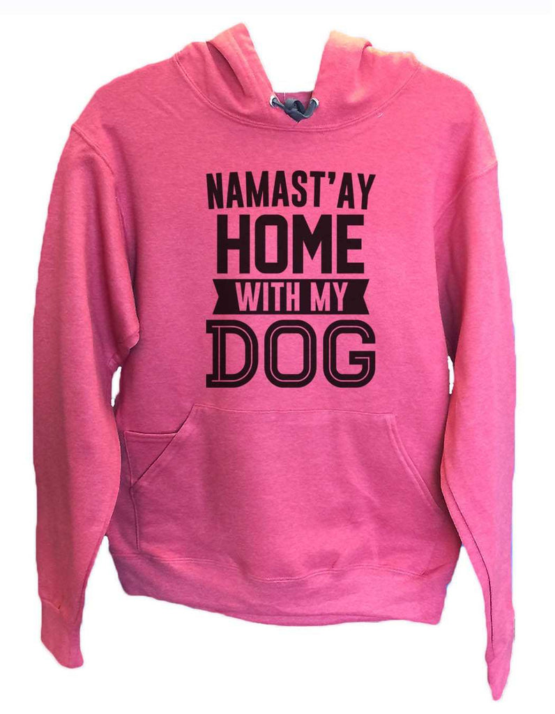 UNISEX HOODIE - Namast'ay Home With My Dog - FUNNY MENS AND WOMENS HOODED SWEATSHIRTS - 2113 Funny Shirt Small / Cranberry Red