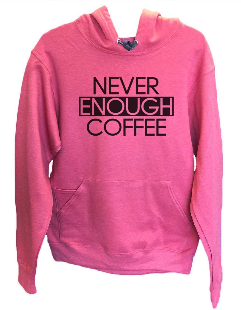 UNISEX HOODIE - Never Enough Coffee - FUNNY MENS AND WOMENS HOODED SWEATSHIRTS - 2173 Funny Shirt Small / Cranberry Red