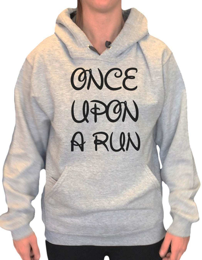 Unisex Hoodie - Once Upon A Run - Funny Mens and Womens Hooded Sweatshirts - 531 Funny Shirt Small / Heather Grey