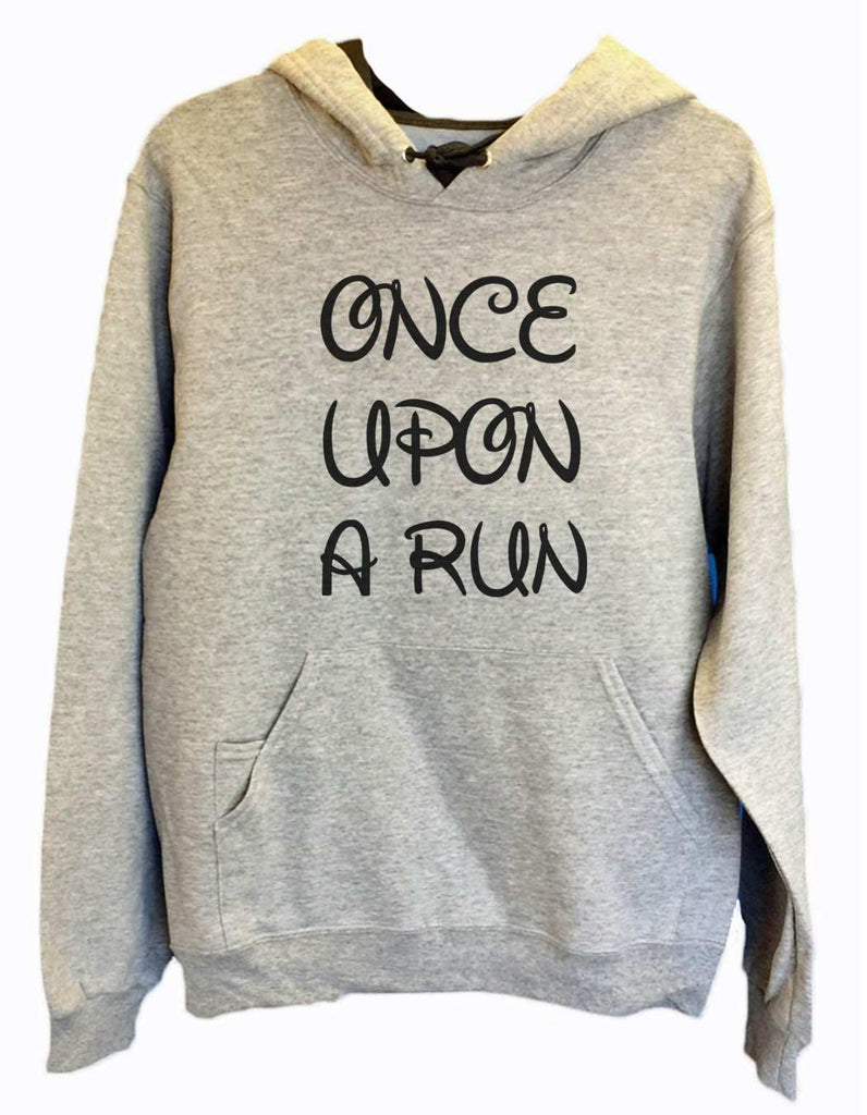 Unisex Hoodie - Once Upon A Run - Funny Mens and Womens Hooded Sweatshirts - 531 Funny Shirt