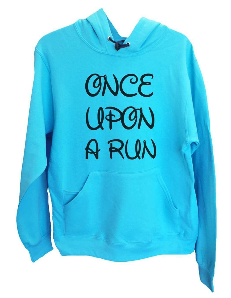 Unisex Hoodie - Once Upon A Run - Funny Mens and Womens Hooded Sweatshirts - 531 Funny Shirt Small / Turquoise