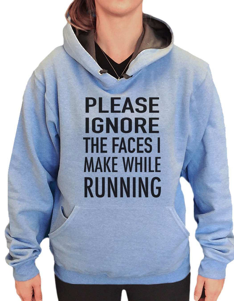 UNISEX HOODIE - Please ignore the faces i make when running - FUNNY MENS AND WOMENS HOODED SWEATSHIRTS - 560 Funny Shirt