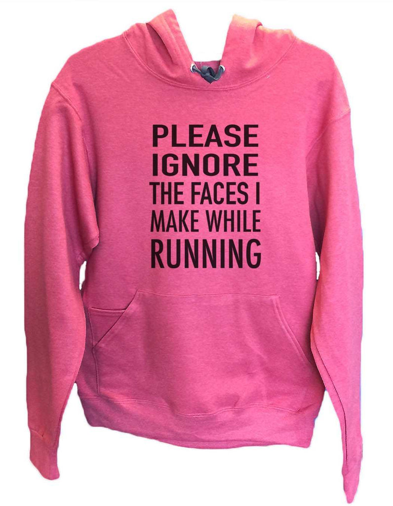 UNISEX HOODIE - Please ignore the faces i make when running - FUNNY MENS AND WOMENS HOODED SWEATSHIRTS - 560 Funny Shirt Small / Cranberry Red
