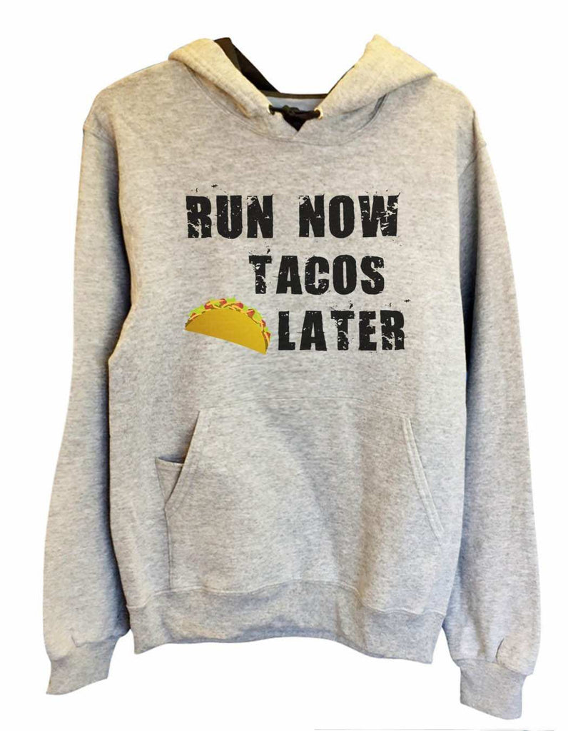 UNISEX HOODIE - Run Now Tacos Later - FUNNY MENS AND WOMENS HOODED SWEATSHIRTS - 650 Funny Shirt Small / Heather Grey