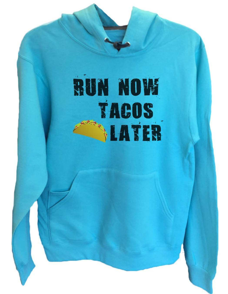 UNISEX HOODIE - Run Now Tacos Later - FUNNY MENS AND WOMENS HOODED SWEATSHIRTS - 650 Funny Shirt Small / Turquoise