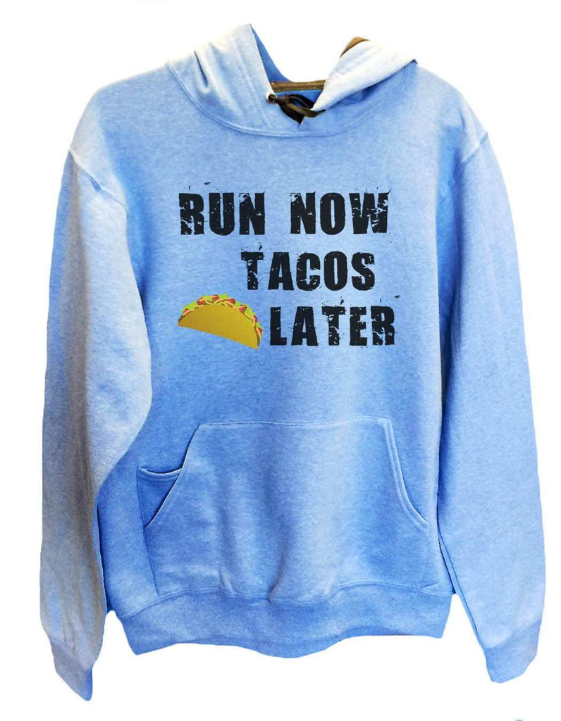 UNISEX HOODIE - Run Now Tacos Later - FUNNY MENS AND WOMENS HOODED SWEATSHIRTS - 650 Funny Shirt
