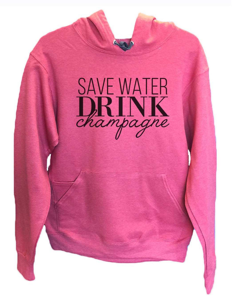 UNISEX HOODIE - Save Water Drink Champagne - FUNNY MENS AND WOMENS HOODED SWEATSHIRTS - 2145 Funny Shirt Small / Cranberry Red