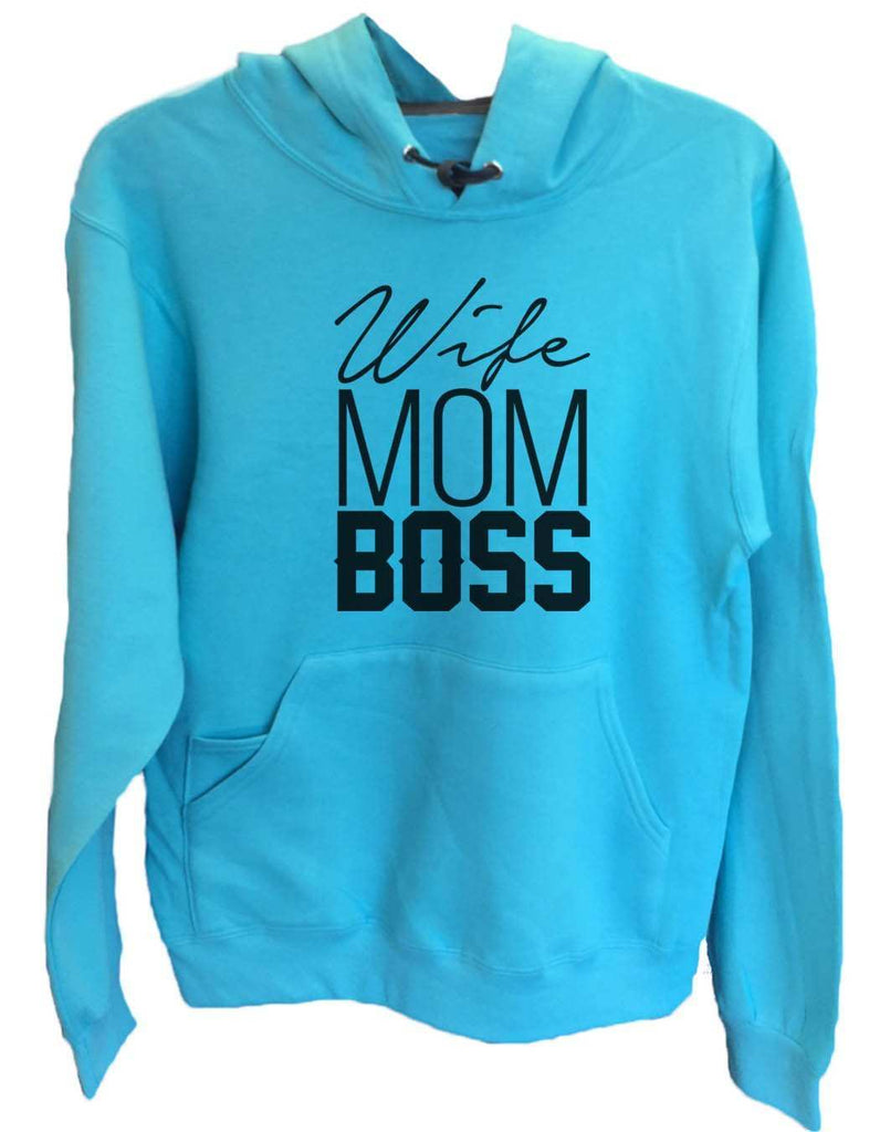 UNISEX HOODIE - Wife Mom Boss - FUNNY MENS AND WOMENS HOODED SWEATSHIRTS - 2156a Funny Shirt Small / Turquoise