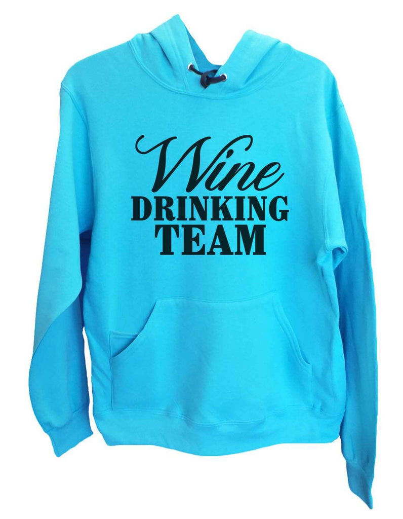 UNISEX HOODIE - Wine Drinking Team - FUNNY MENS AND WOMENS HOODED SWEATSHIRTS - 2134 Funny Shirt