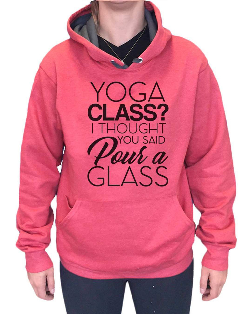 UNISEX HOODIE - Yoga Class? I Thought You Said Pour A Glass - FUNNY MENS AND WOMENS HOODED SWEATSHIRTS - 2151 Funny Shirt Small / Cranberry Red