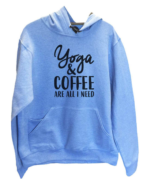 UNISEX HOODIE - Yoga & Coffee Are All I Need - FUNNY MENS AND WOMENS HOODED SWEATSHIRTS - 2174 Funny Shirt Small / North Carolina Blue