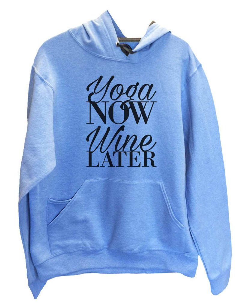 UNISEX HOODIE - Yoga Now Wine Later - FUNNY MENS AND WOMENS HOODED SWEATSHIRTS - 2152 Funny Shirt Small / North Carolina Blue