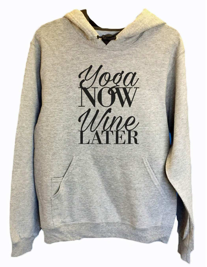 UNISEX HOODIE - Yoga Now Wine Later - FUNNY MENS AND WOMENS HOODED SWEATSHIRTS - 2152 Funny Shirt