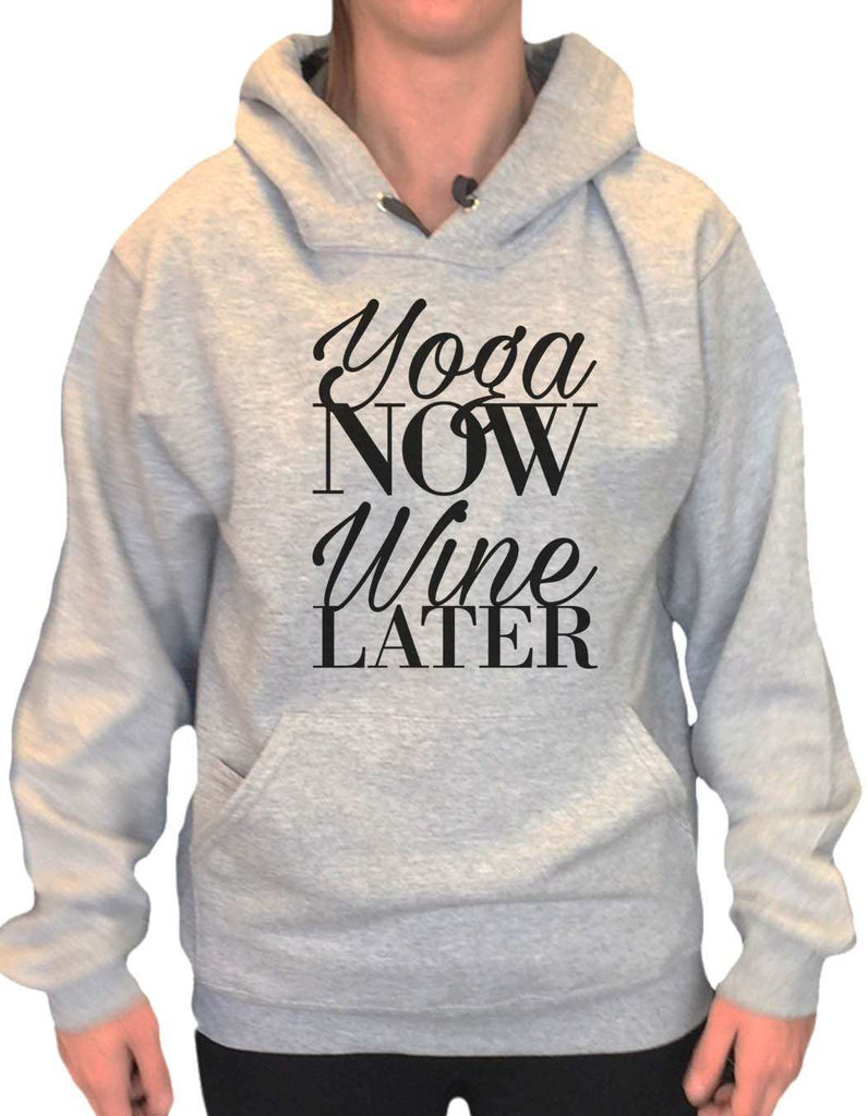 UNISEX HOODIE - Yoga Now Wine Later - FUNNY MENS AND WOMENS HOODED SWEATSHIRTS - 2152 Funny Shirt Small / Heather Grey
