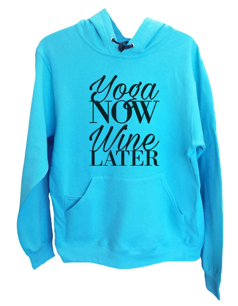 UNISEX HOODIE - Yoga Now Wine Later - FUNNY MENS AND WOMENS HOODED SWEATSHIRTS - 2152 Funny Shirt Small / Turquoise