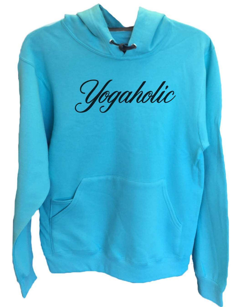 UNISEX HOODIE - Yogaholic - FUNNY MENS AND WOMENS HOODED SWEATSHIRTS - 2123 Funny Shirt Small / Turquoise