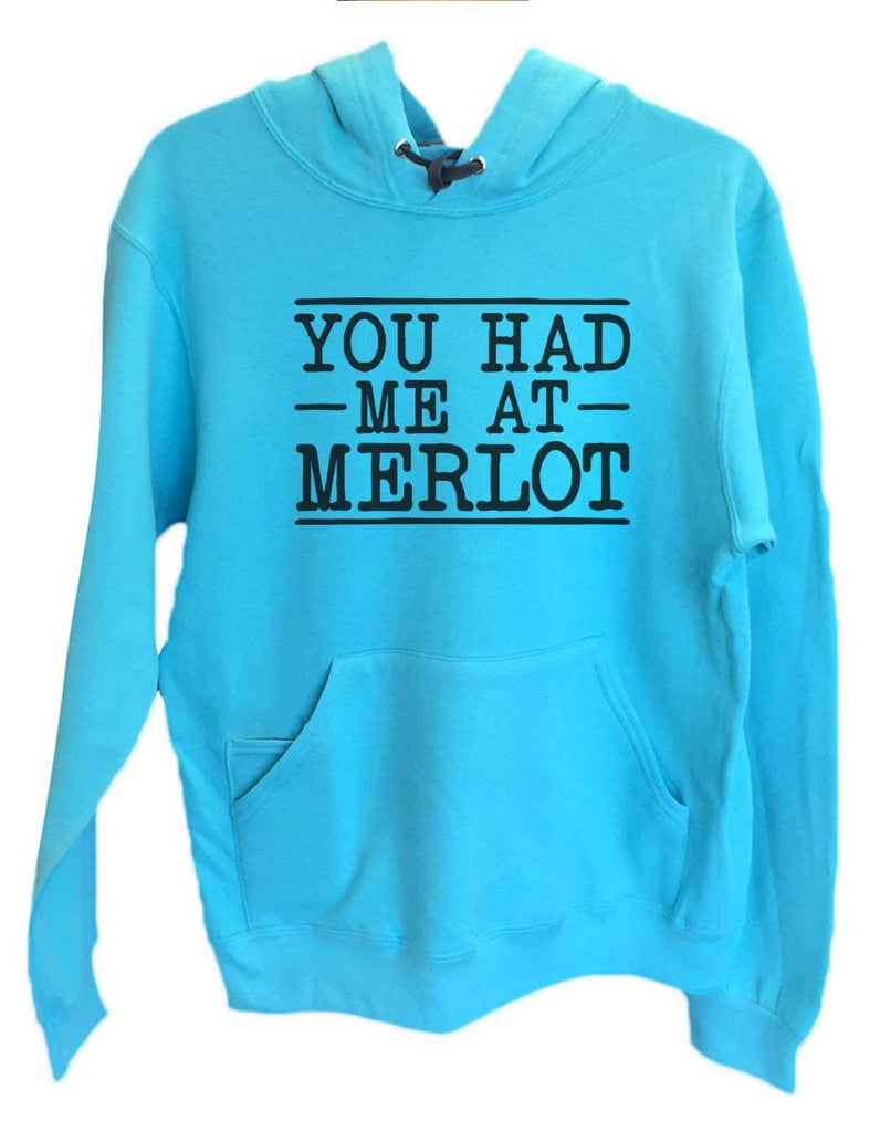 UNISEX HOODIE - You Had Me At Merlot - FUNNY MENS AND WOMENS HOODED SWEATSHIRTS - 2158 Funny Shirt Small / Turquoise