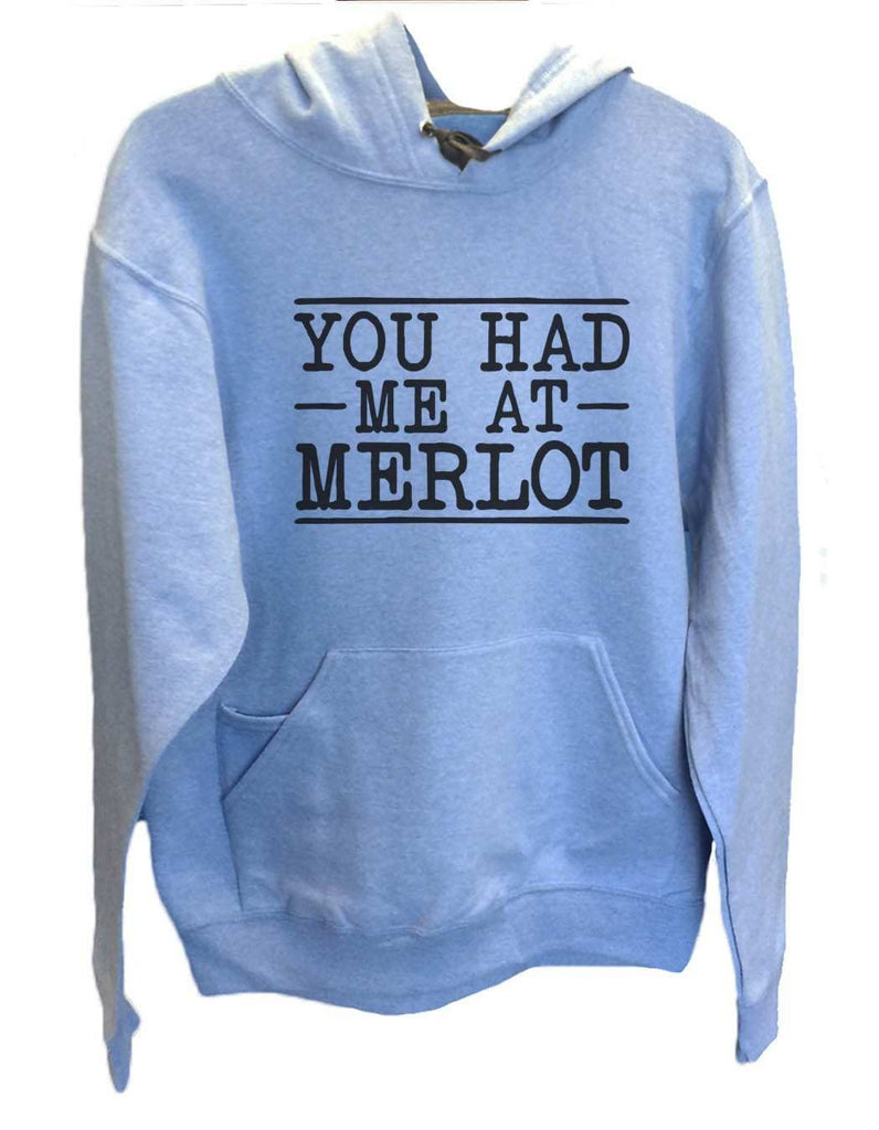 UNISEX HOODIE - You Had Me At Merlot - FUNNY MENS AND WOMENS HOODED SWEATSHIRTS - 2158 Funny Shirt Small / North Carolina Blue