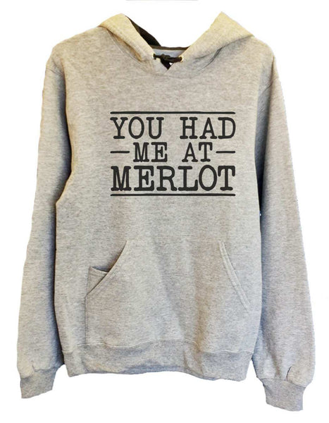 UNISEX HOODIE - You Had Me At Merlot - FUNNY MENS AND WOMENS HOODED SWEATSHIRTS - 2158 Funny Shirt Small / Heather Grey