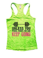 Unless You Puke, Faint, Or Die Keep Going Burnout Tank Top By Funny Threadz Funny Shirt Small / Neon Green