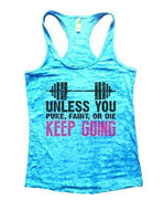 Unless You Puke, Faint, Or Die Keep Going Burnout Tank Top By Funny Threadz Funny Shirt Small / Tahiti Blue