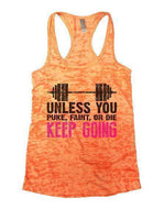 Unless You Puke, Faint, Or Die Keep Going Burnout Tank Top By Funny Threadz Funny Shirt Small / Neon Orange