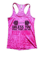 Unless You Puke, Faint, Or Die Keep Going Burnout Tank Top By Funny Threadz Funny Shirt Small / Shocking Pink