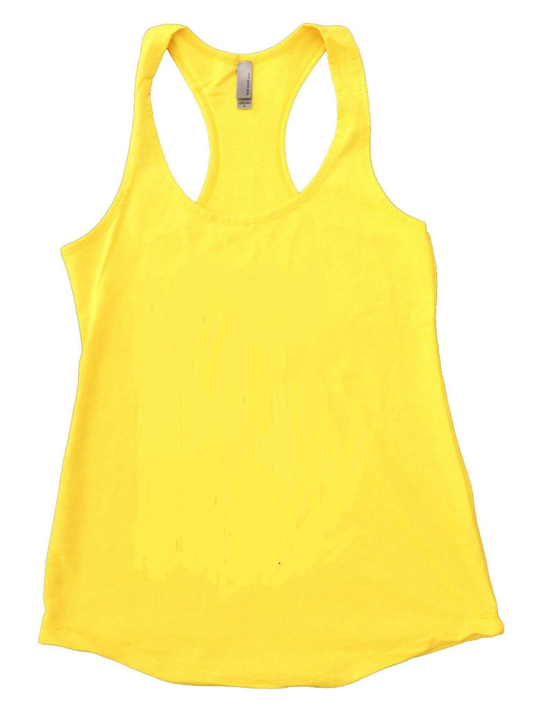'UNLESS YOU PUKE, FAINT, OR DIE, KEEP GOING' Womens Workout Tank Top Funny Shirt Small / Yellow