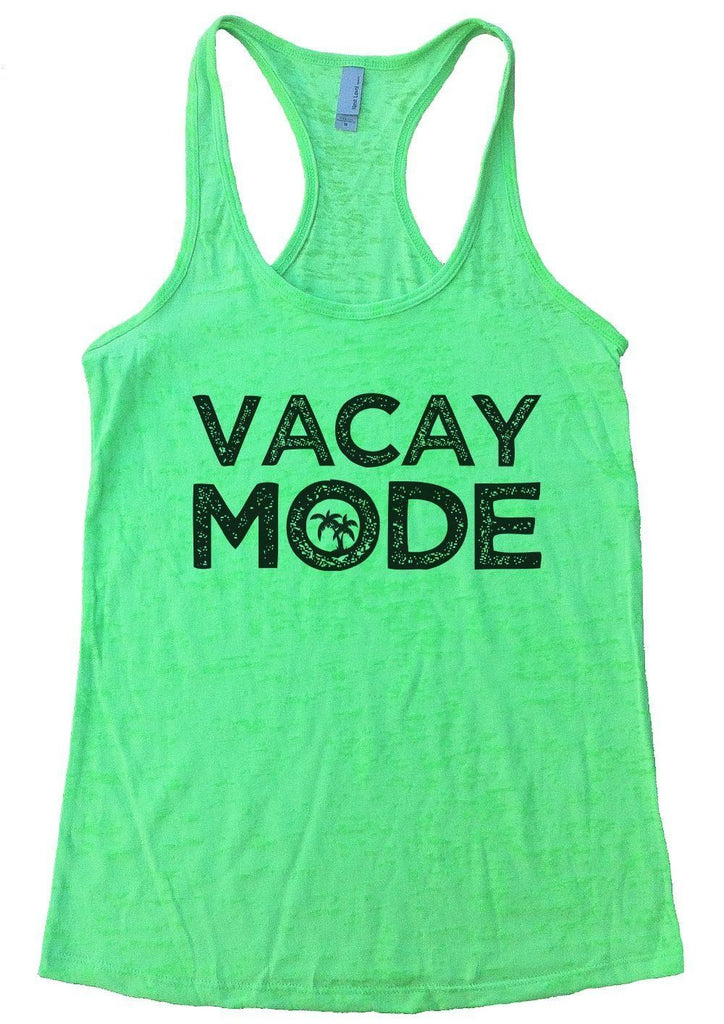 VACAY MODE Burnout Tank Top By Funny Threadz Funny Shirt Small / Neon Green