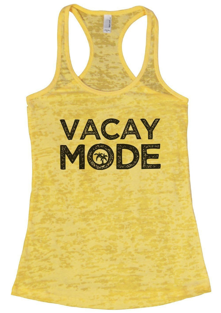 VACAY MODE Burnout Tank Top By Funny Threadz Funny Shirt Small / Yellow