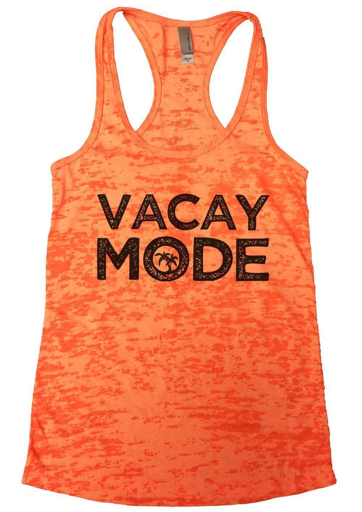 VACAY MODE Burnout Tank Top By Funny Threadz Funny Shirt Small / Neon Orange
