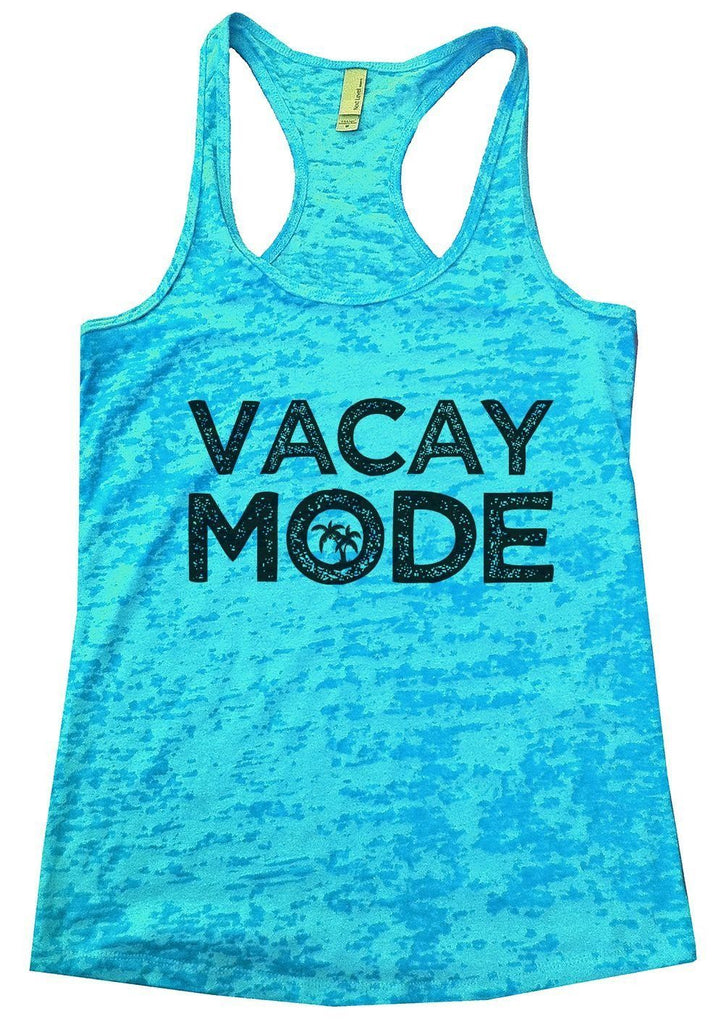 VACAY MODE Burnout Tank Top By Funny Threadz Funny Shirt Small / Tahiti Blue