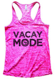 VACAY MODE Burnout Tank Top By Funny Threadz Funny Shirt Small / Shocking Pink