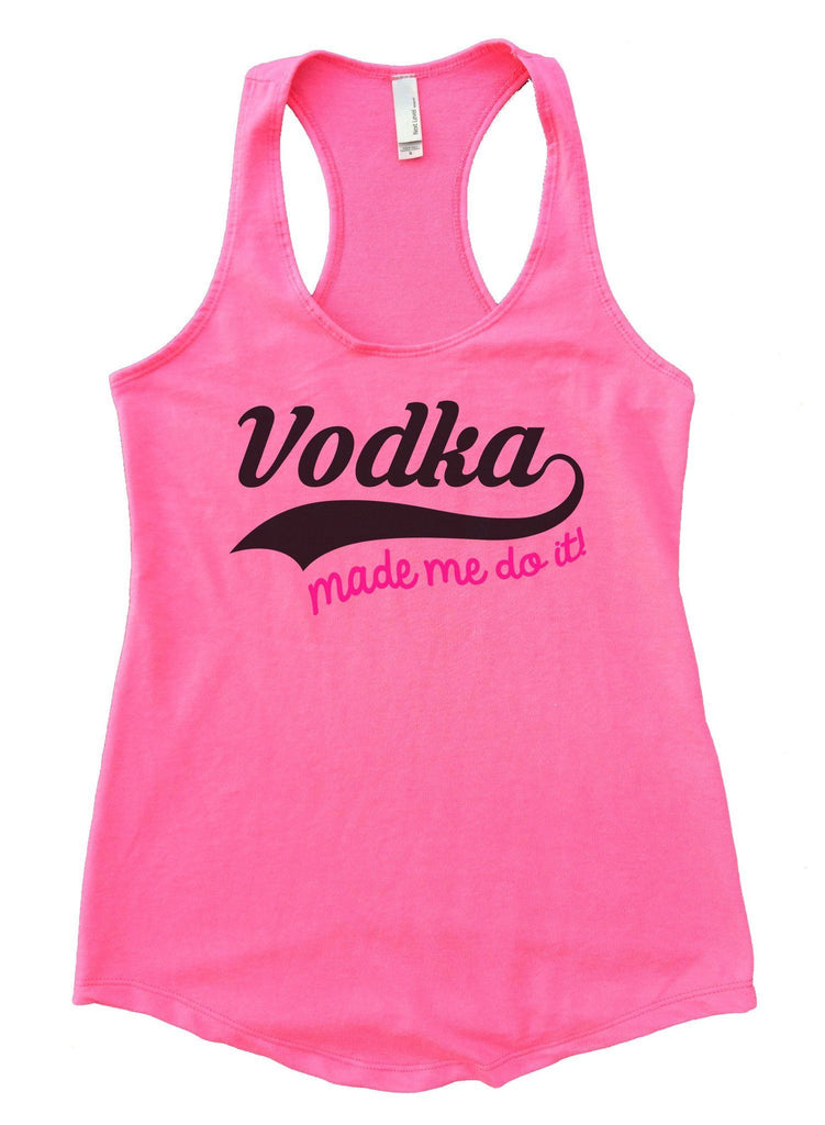 Vodka Made Me Do It Womens Workout Tank Top Funny Shirt Small / Heather Pink