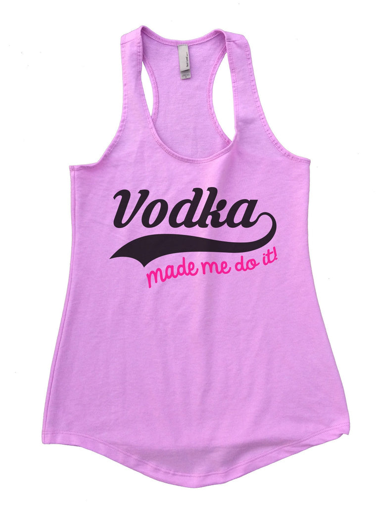 Vodka Made Me Do It Womens Workout Tank Top Funny Shirt Small / Lilac