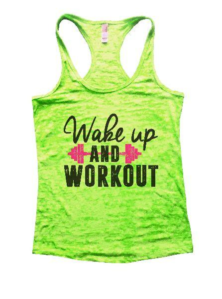 Wake Up And Workout Burnout Tank Top By Funny Threadz Funny Shirt Small / Neon Green