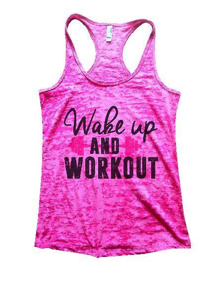 Wake Up And Workout Burnout Tank Top By Funny Threadz Funny Shirt Small / Shocking Pink