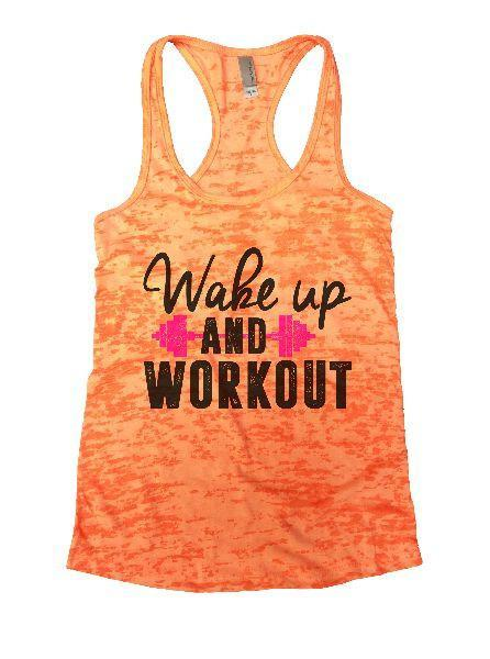 Wake Up And Workout Burnout Tank Top By Funny Threadz Funny Shirt Small / Neon Orange