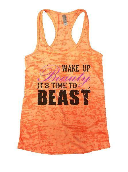 Wake Up Beauty It'S Time To Beast Burnout Tank Top By Funny Threadz Funny Shirt Small / Neon Orange