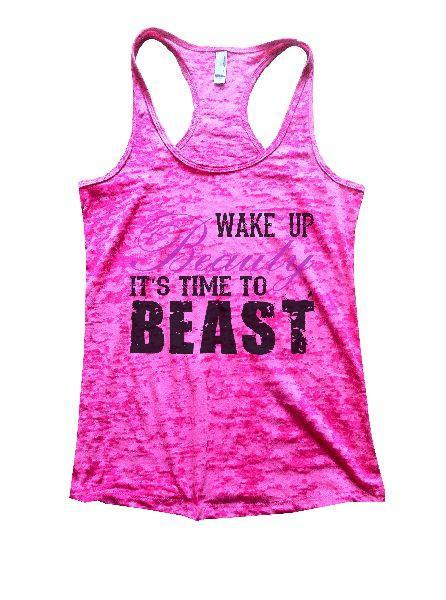 Wake Up Beauty It'S Time To Beast Burnout Tank Top By Funny Threadz Funny Shirt Small / Shocking Pink